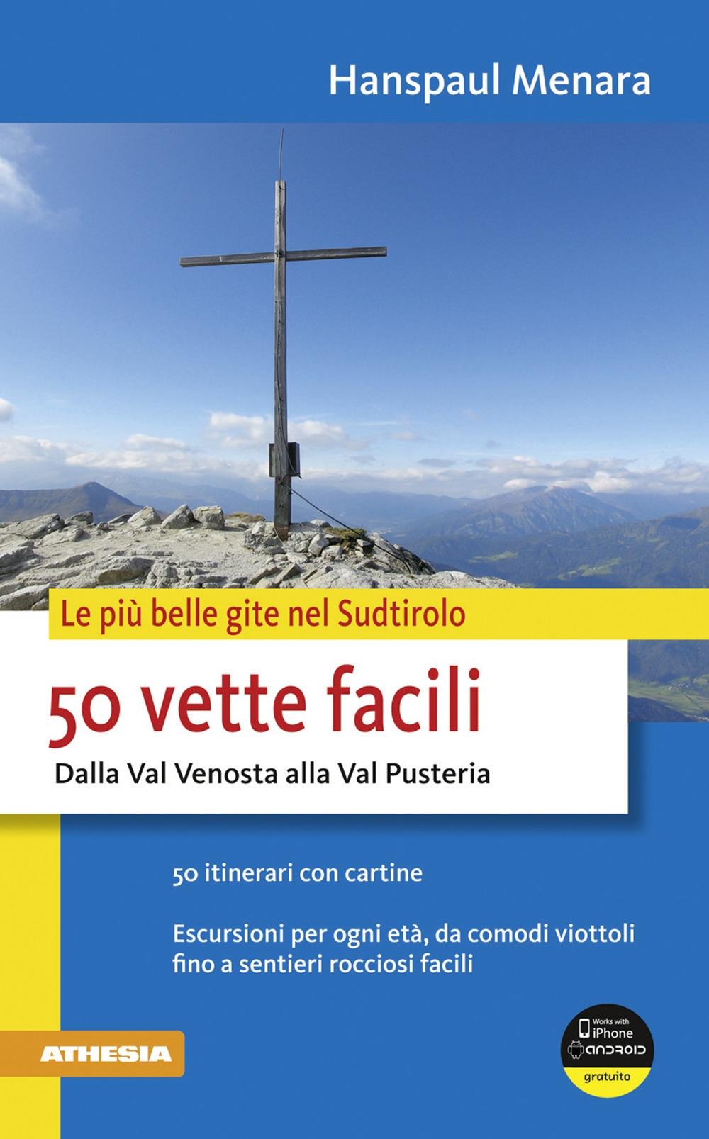 50 vette facili dalla Val Venosta alla Val Pusteria.