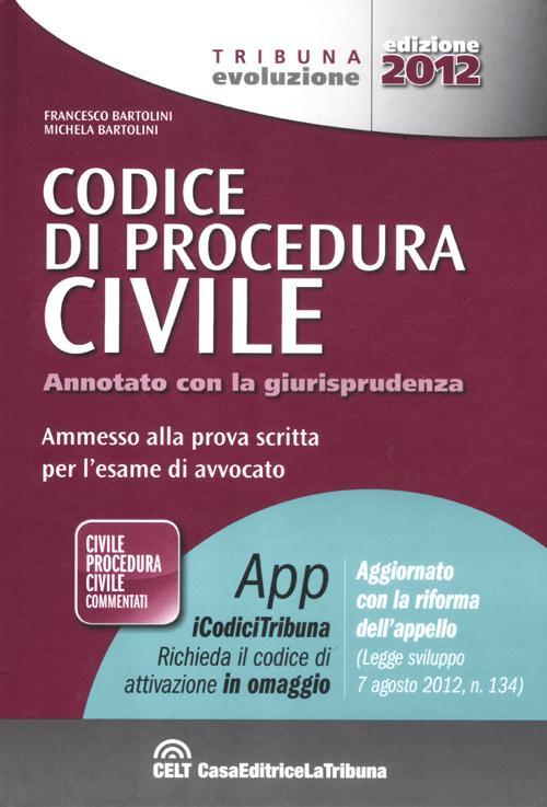 Codice di procedura civile. Annotato con la giurisprudenza. Ammesso alla prova scritta per l'esame di avvocato