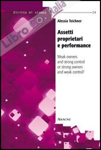 Assetti proprietari e performance. Weak owners and strong control or strong owners and weak control?