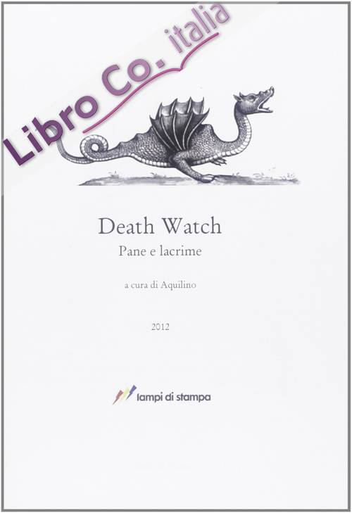 Death watch. Pane e lacrime.