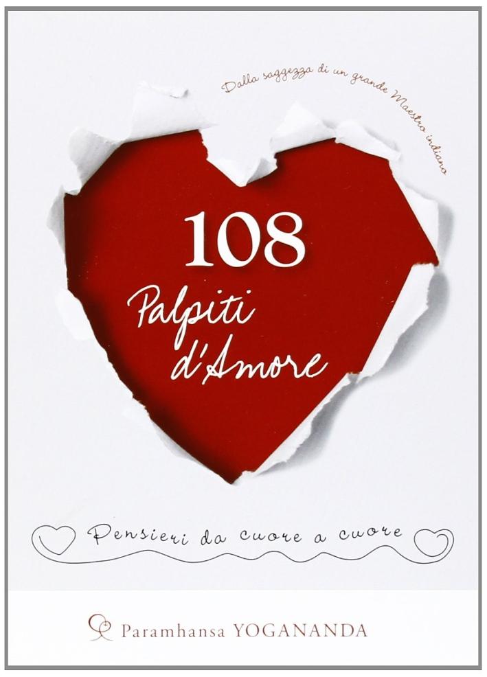 108 palpiti d'amore. Pensieri da cuore a cuore.