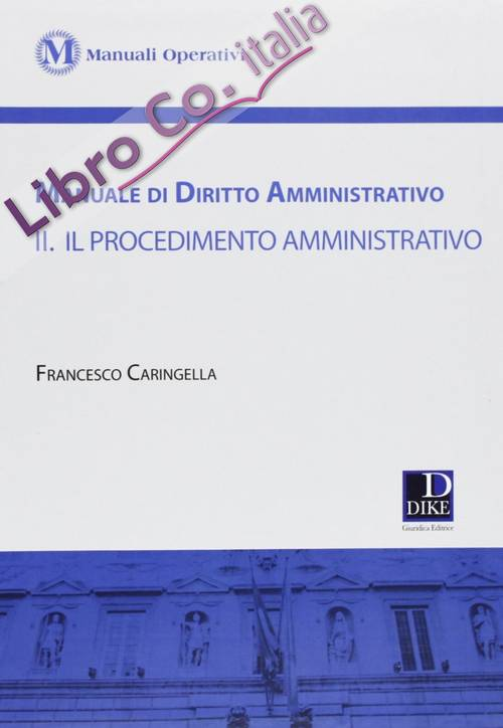 Manuale di diritto amministrativo. Vol. 2: Il procedimento amministrativo.