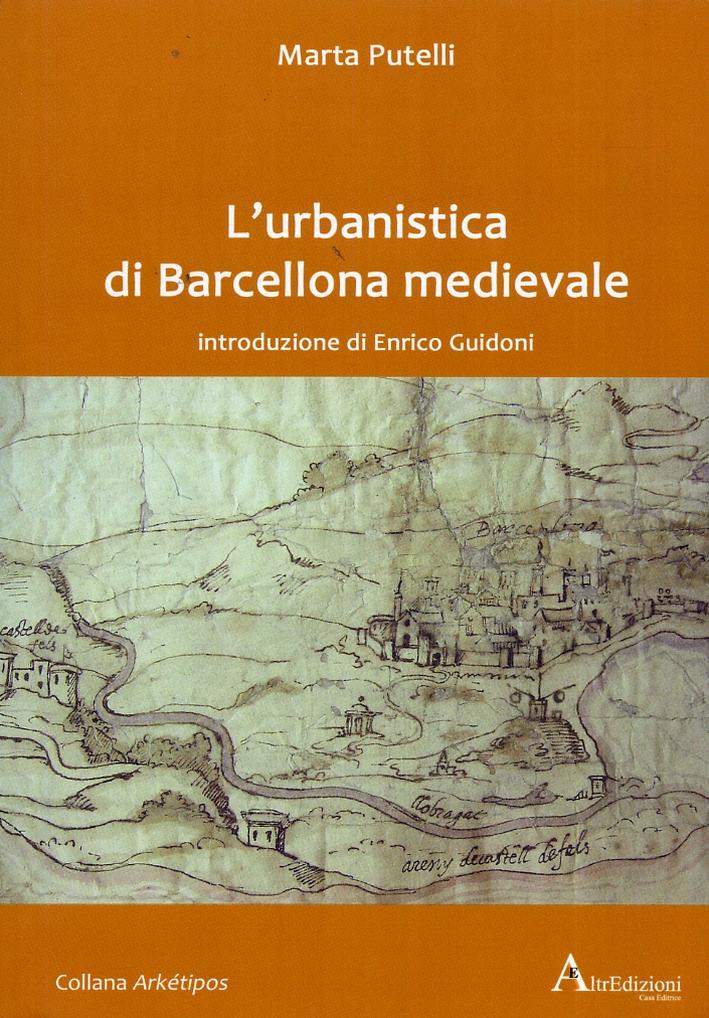 L'Urbanistica di Barcellona Medievale. Introduzione di Enrico Guidoni.