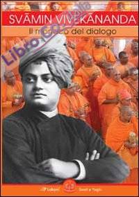 Svami Vivekananda. Il monaco del dialogo.