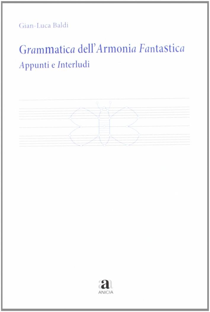 Grammatica dell'armonia fantastica. Appunti e interludi.