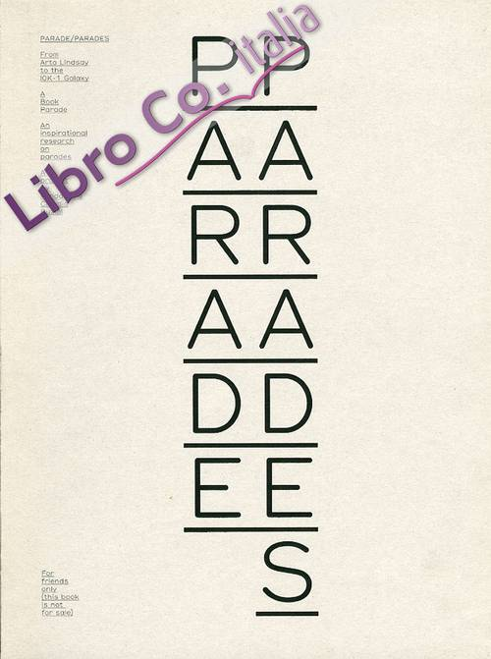 Parade. Parades. [Edizione Italiana e Inglese].