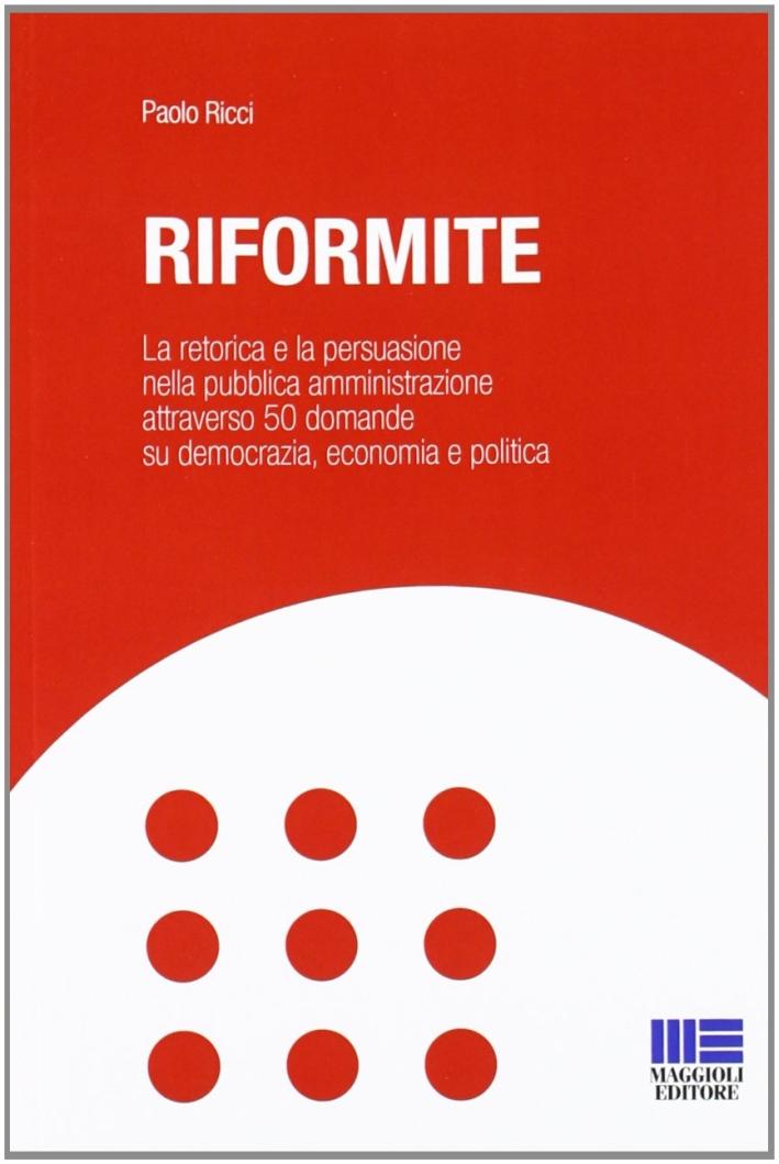 Riformite. La retorica e la persuasione nella pubblica amministrazione attraverso 50 domande su democrazia, economia e politica