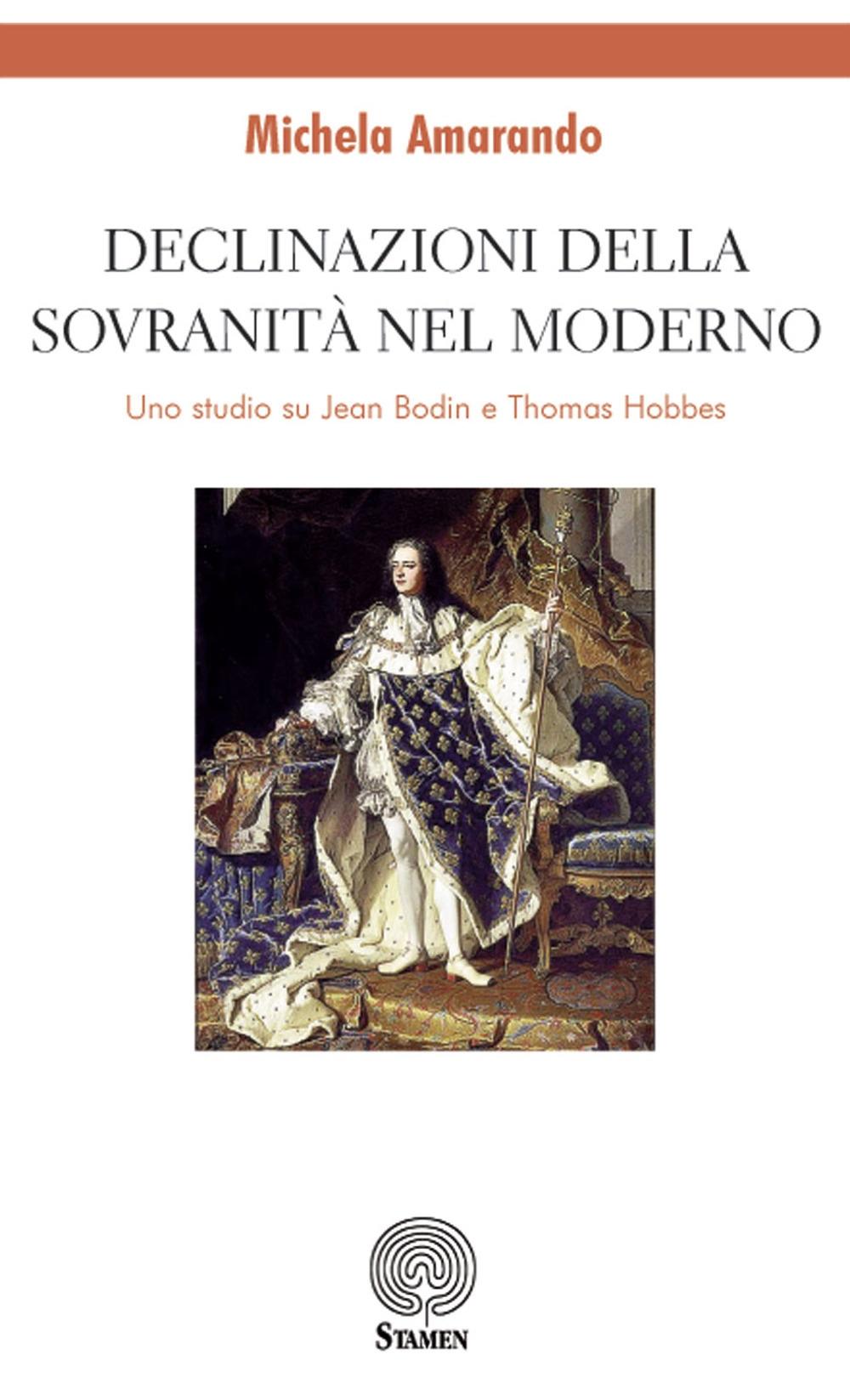Declinazioni della sovranità nel moderno. Uno studio su Jean Bodin e Thomas Hobbes