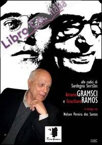 Antonio Gramsci e Graciliano Ramos in dialogo con Nelson Pereira dos Santos. Alle radici di Sardegna Sertão. Con DVD