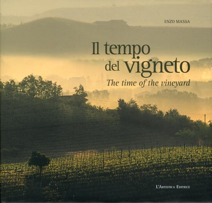 Il Tempo del Vigneto. The time of the vineyard