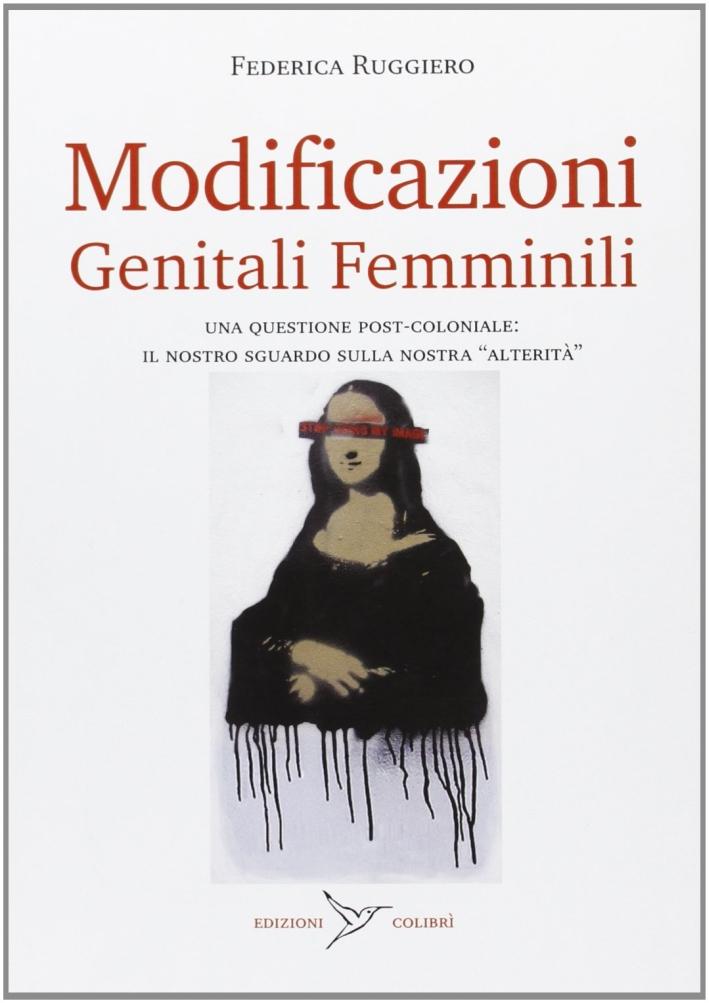 Modificazioni genitali femminili. Una questione post-coloniale: il nostro sguardo sulla nostra «alterità»