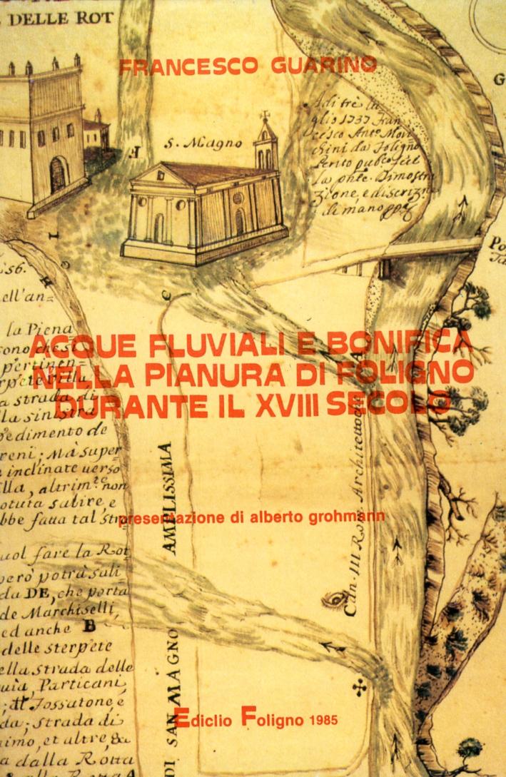 Acque fluviali e bonifica nella pianura di Foligno durante il XVII secolo