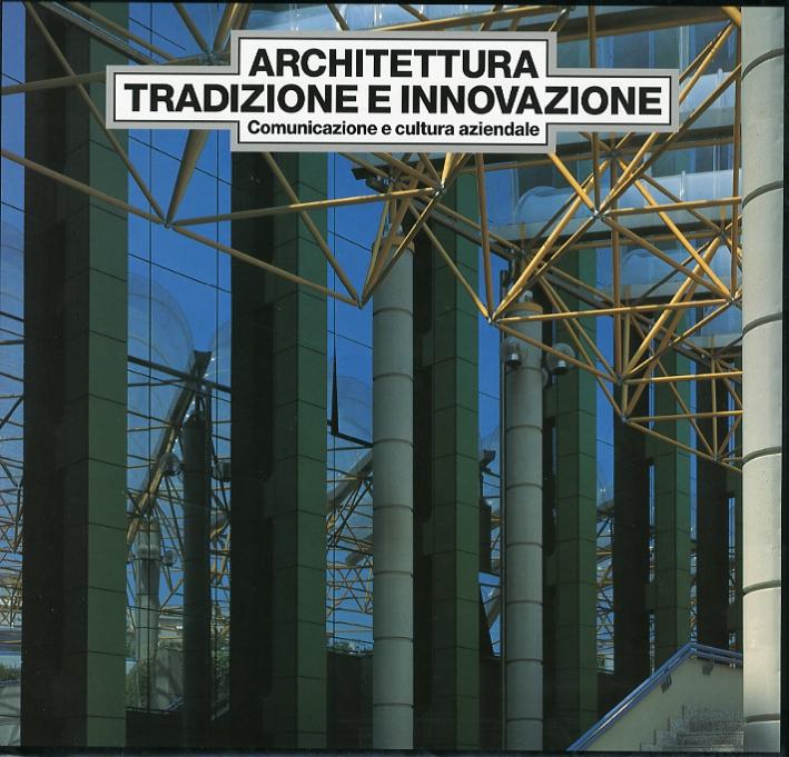 Architettura Tradizione e Innovazione. Comunicazione e Cultura Aziendale