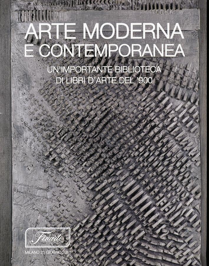 Arte Moderna e Contemporanea. Un'Importante Biblioteca di Libri d'Arte del '900. Giugno 2011