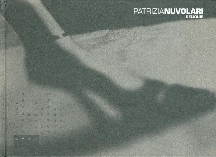 Patrizia Nuvolari. Reliquie. [Ed. Italiana e Francese]