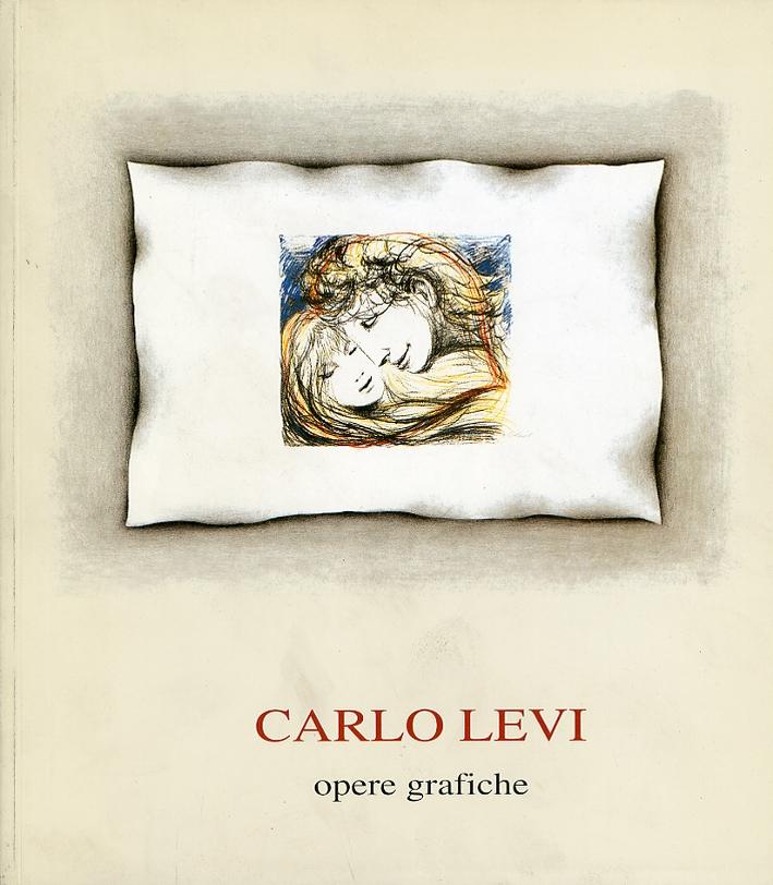 Carlo Levi. Opere Grafiche
