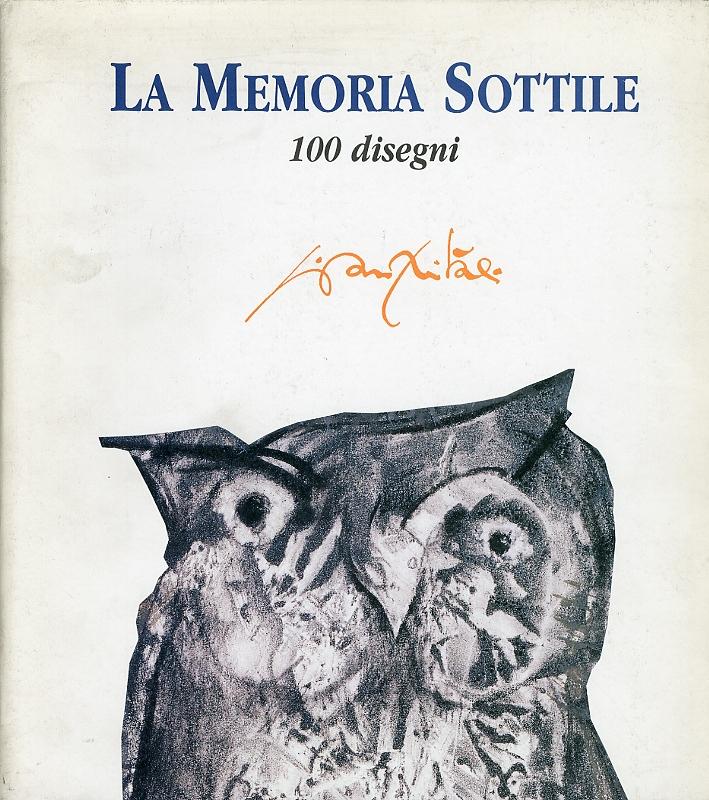 Giancarlo Vitali. La Memoria Sottile. 100 disegni