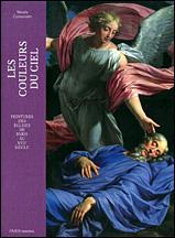 Les Couleurs du Ciel. Peintures des églises parisiennes au XVIIe siècle