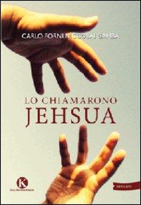 Lo chiamarono Jehsua