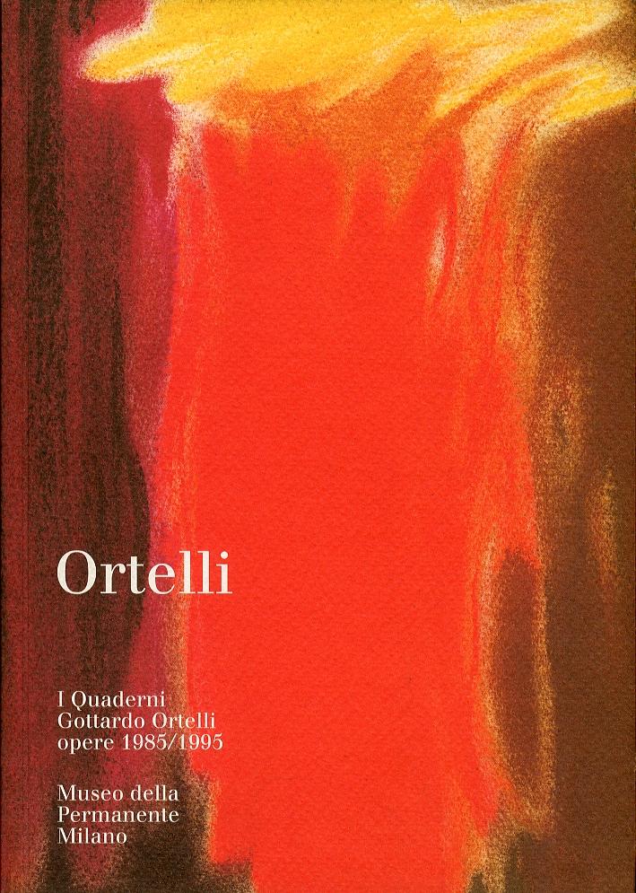 Ortelli. I Quaderni Gottardo Ortelli. Opere 1985/1995