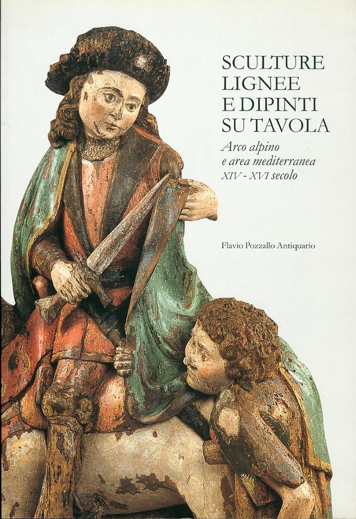 Sculture Lignee e Dipinti su Tavola. Arco Alpino e Area Mediterranea. XIV-XVI Secolo
