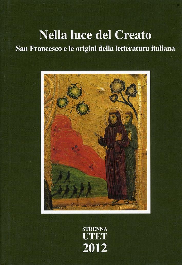 Nella Luce del Creato. San Francesco e le Origini della Letteratura Italiana