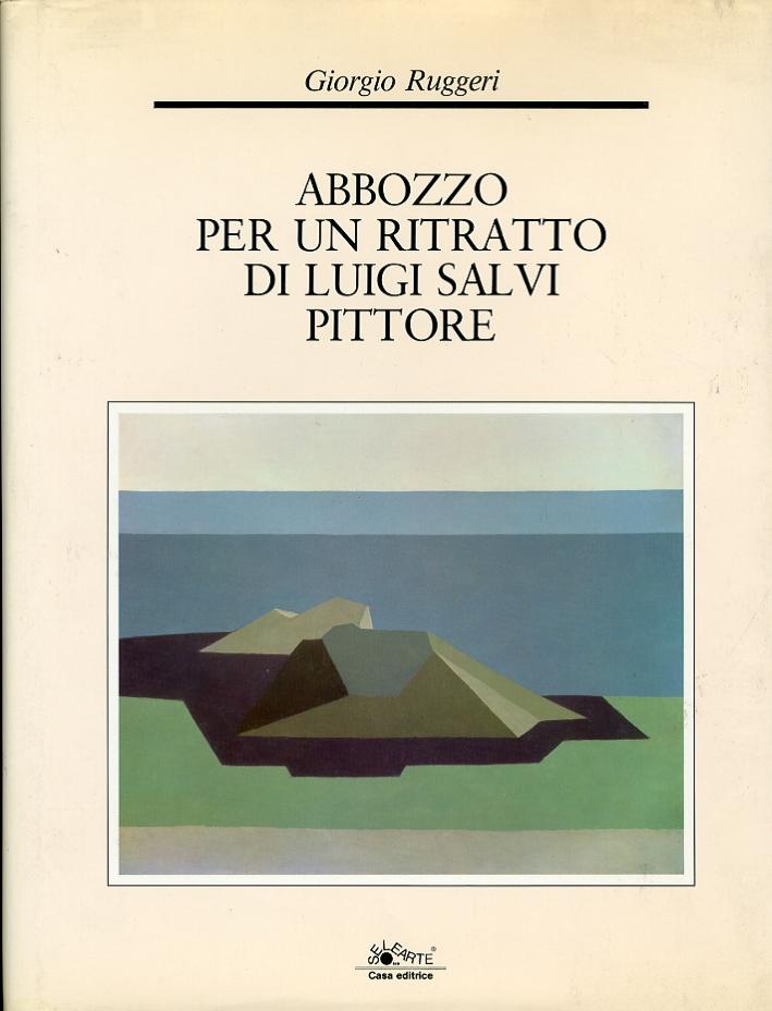 Abbozzo per un Ritratto di Luigi Salvi Pittore. [Ed. Italiana e Inglese].