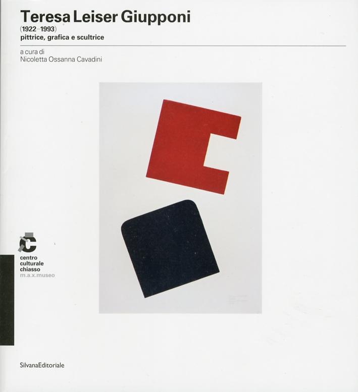 Teresa Leiser Giupponi (1922-1993). Pittrice, grafica e scultrice