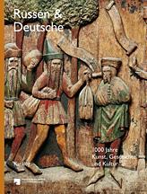 Russen und deutsche. 1000 jahre kunst, geschichte und kultur