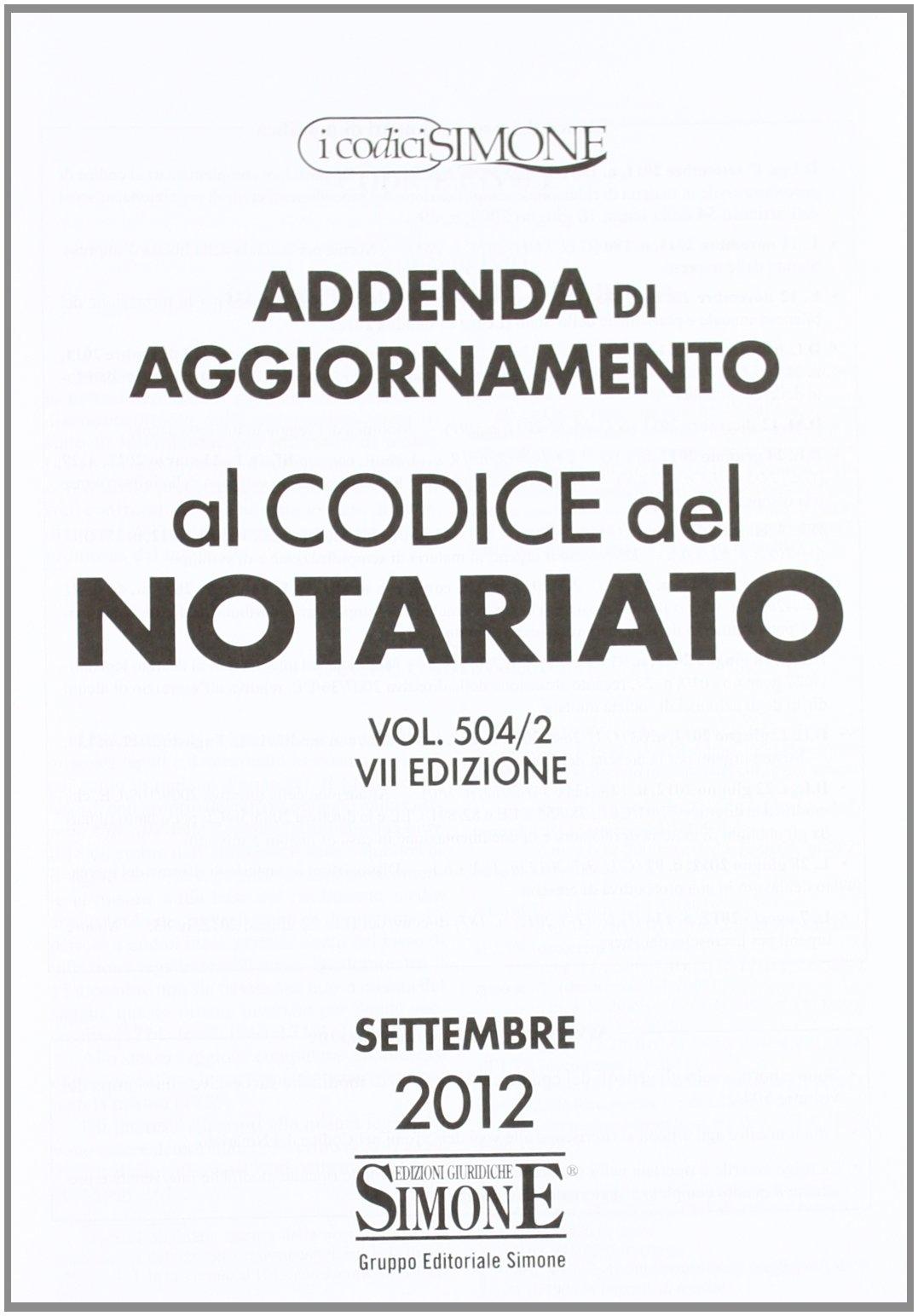 Codice del notariato. Con appendice di aggiornamento al codice di notariato e addenda di aggornamento al codice del notariato