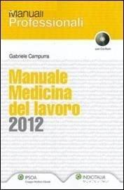 Manuale Medicina del Lavoro 2012. Con CD-ROM.