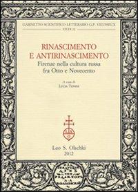 Rinascimento e Antirinascimento. Firenze nella Cultura Russa fra Otto e Novecento.