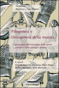 Filogenesi e Ontogenesi della Musica. La Musica nell'Evoluzione delle Specie Animali e nello Sviluppo Umano.