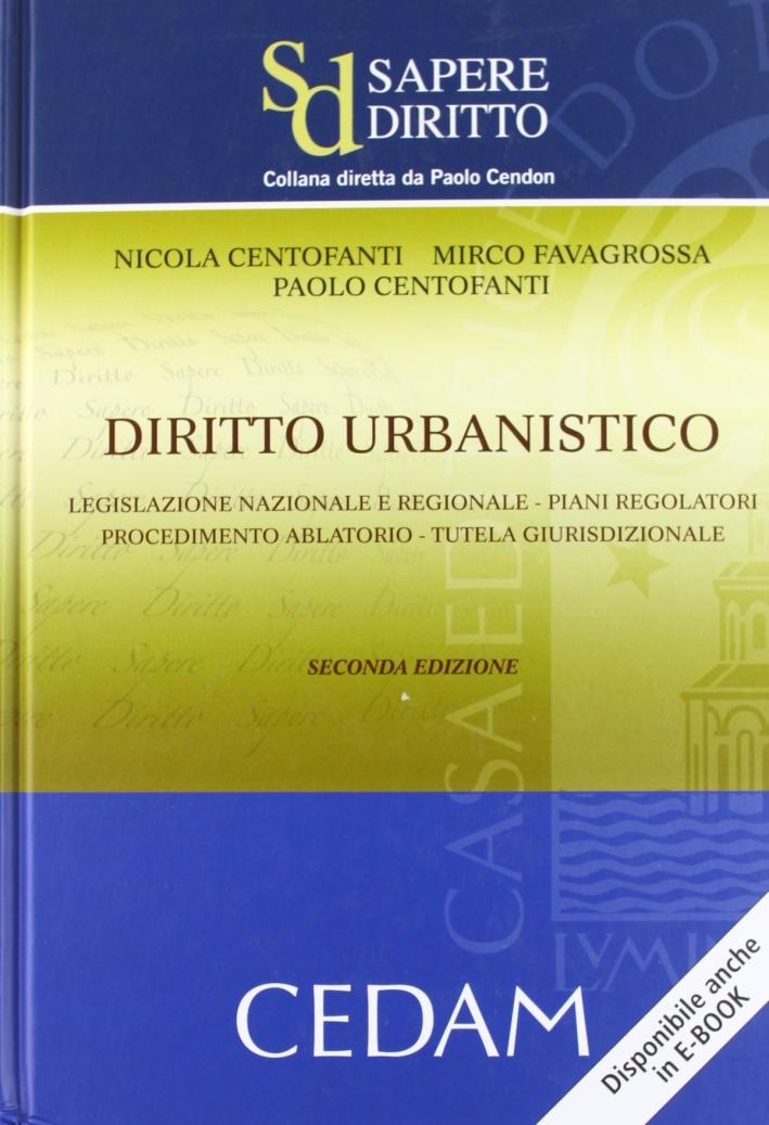 Diritto urbanistico. Legislazione nazionale e regionale. Piani regolatori. Procedimento ablatorio. Tutela giurisprudenziale