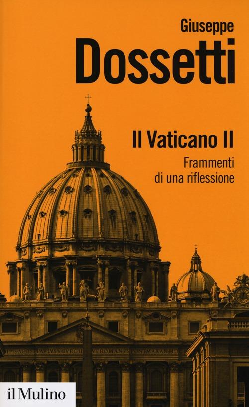 Il Vaticano II. Frammenti di una riflessione.