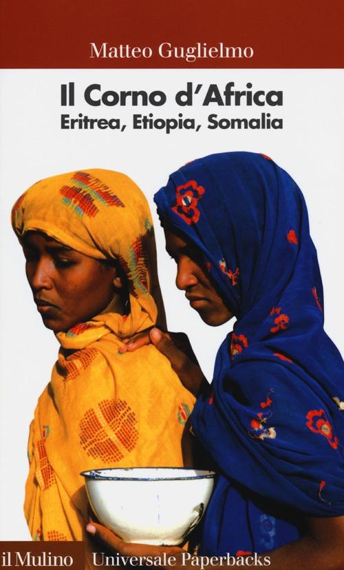 Il Corno d'Africa. Eritrea, Etiopia, Somalia.