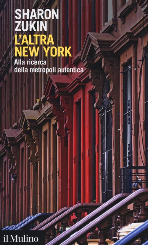 L'altra New York. Alla ricerca della metropoli autentica.