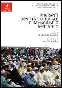 Migranti, identità culturale e immaginario mediatico.
