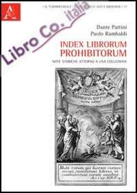 Index librorum prohibitorum. Note storiche attorno a una collezione.