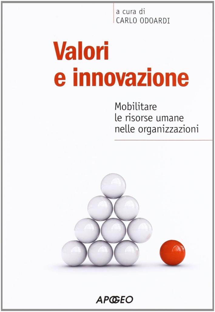 Valori e innovazione. Mobilitare le risorse umane nelle organizzazioni