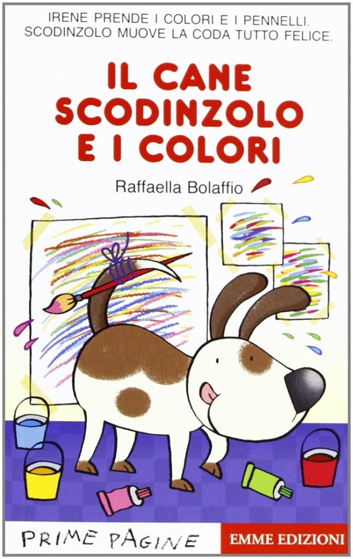 Il cane Scodinzolo e i colori. Ediz. illustrata