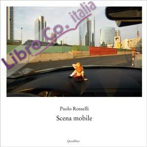 Scena mobile. Ediz. illustrata