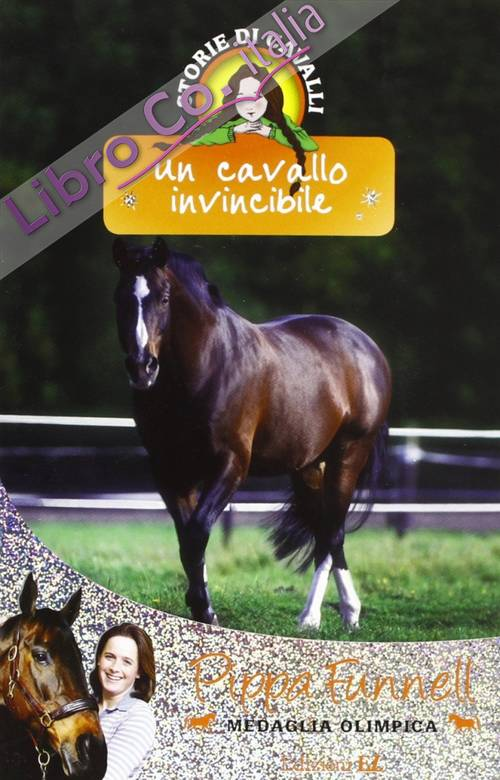 Un cavallo invincibile. Storie di cavalli. Ediz. illustrata. Vol. 16