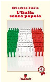 L'Italia senza popolo.