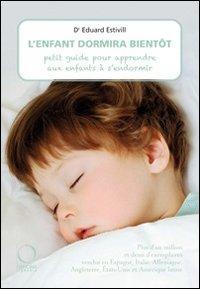 L'enfant dormira bientôt. Petit guide pour apprendere aux enfants à s'endormir