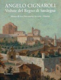 Angelo Cignaroli. Vedute del regno di Sardegna