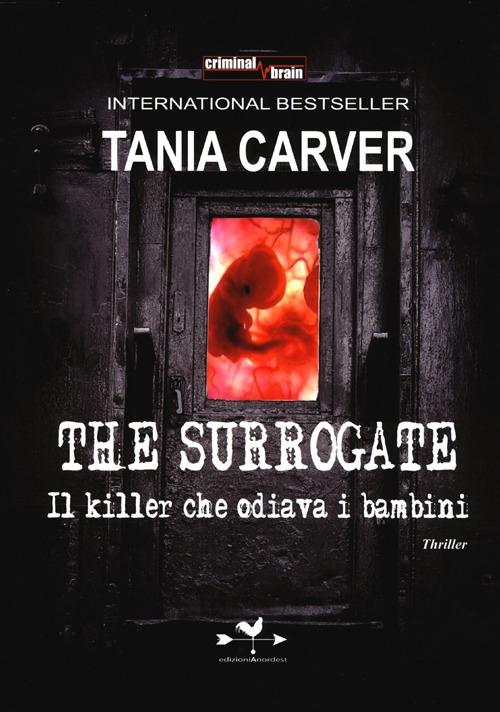 The surrogate. Il killer che odiava i bambini.