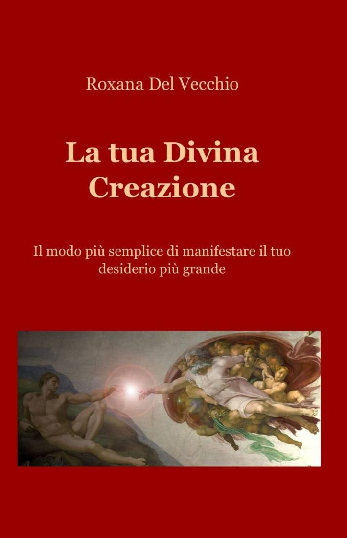 La tua divina creazione.