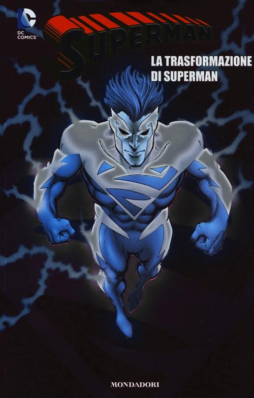 La trasformazione di Superman. Superman. Vol. 11.