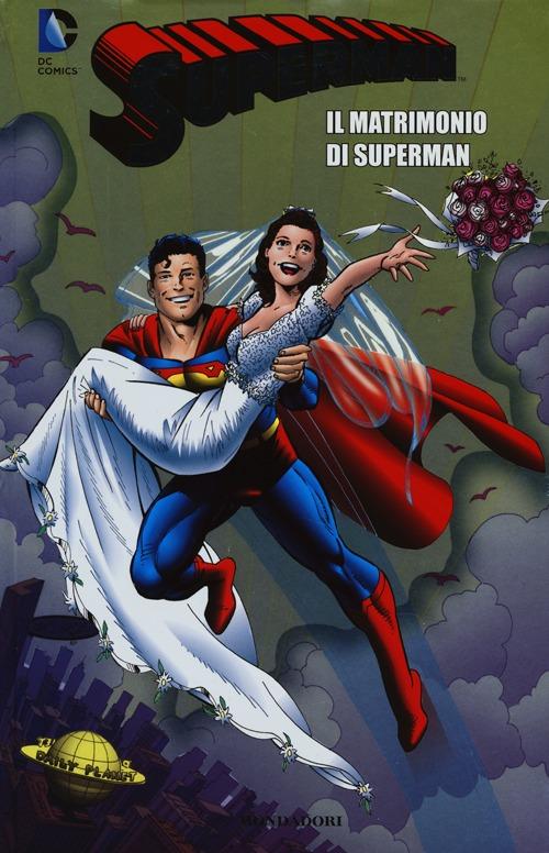 Il matrimonio di Superman. Superman. Vol. 10.